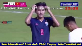 Trực tiếp Việt Nam vs Hàn Quốc - Chung kết U19 GSB BANGKOK CUP 2019 | Tuankiet.net