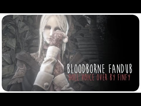 [Voice Over] Doll Dialogue + Ending - Bloodborne