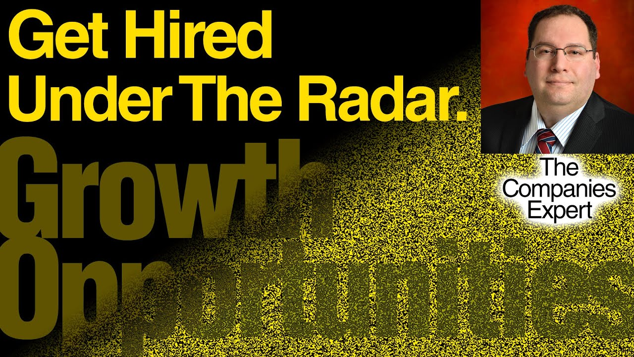 GET HIRED UNDER THE RADAR: Growth Opportunities