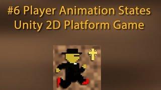 6 Player Animation States -- Unity 2D Platform Game