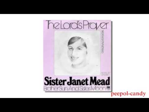 Sister Janet Mead - The Lord's Prayer