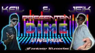 Dime - Keil Jeey D' ft Jeik ( Stars Music ) Fantasy Records
