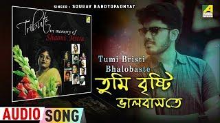 Tumi Bristi Bhalobaste   Bengali Modern Song   Sourav Bandyopadhyay