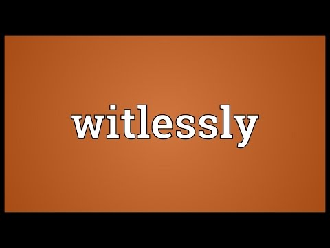Header of witlessly