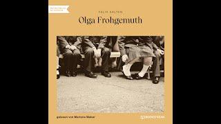 Olga Frohgemuth – Felix Salten (Komplettes Hörbuch)