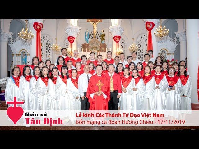 Lễ Các Thánh Tử Đạo Việt Nam - 17/11/2019 - Bổn mạng Ca đoàn Hương Chiều - Gx. Tân Định