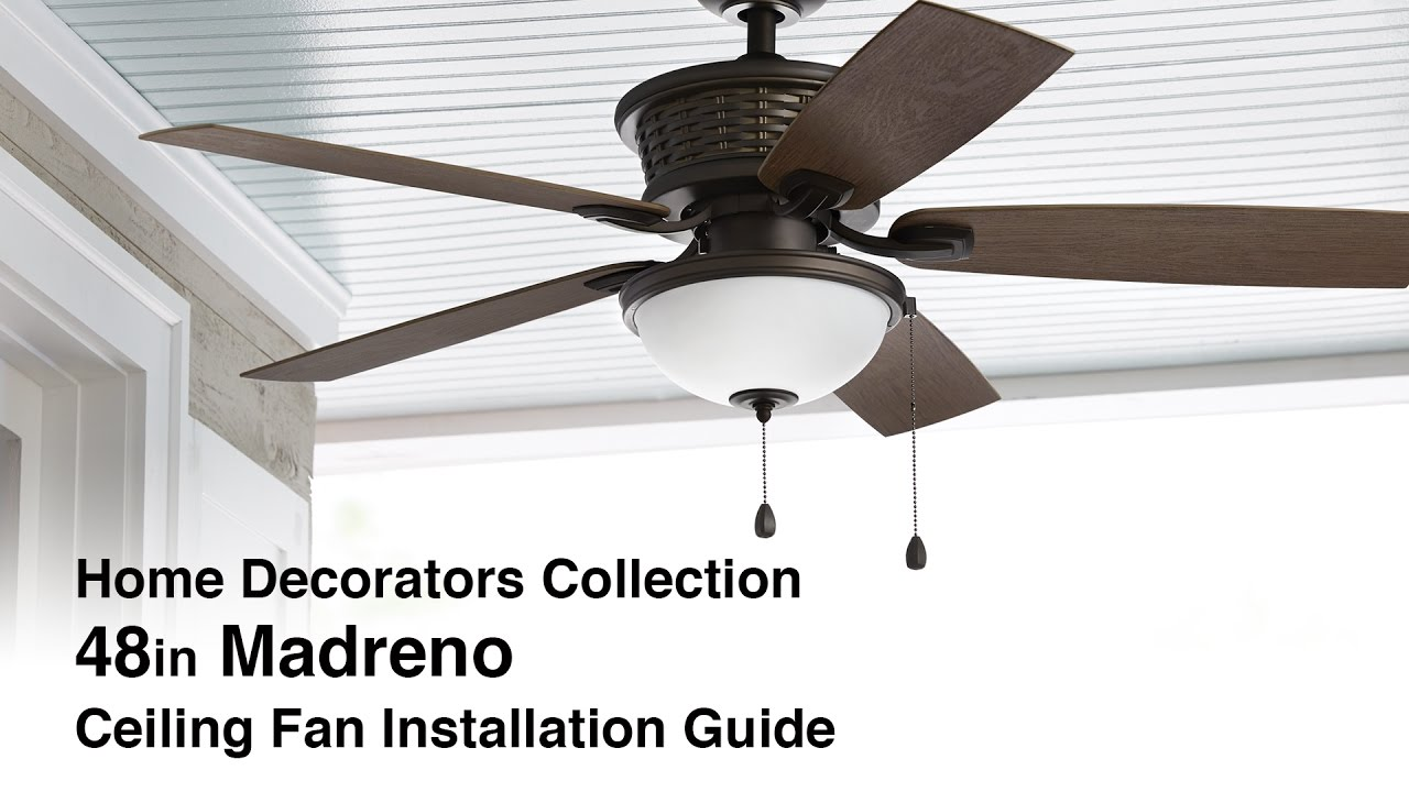 How To Install The 48 In Madreno Ceiling Fan By Home Decorators Collection Youtube