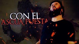 CON EL ASCUA PUESTA - Dark Souls Song
