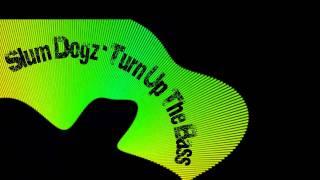 Slum Dogz - Turn Up The Bass (HD)