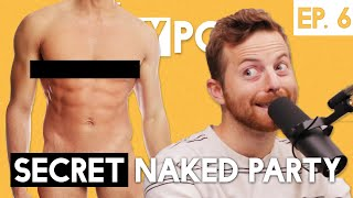 The Try Guys Podcast - Secret Naked Party - The TryPod Ep. 6