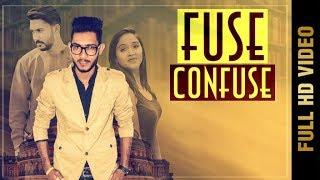 FUSE CONFUSE (Full ) | SAINJ THOLIYA | New Punjabi Songs 2018 | AMAR AUDIO