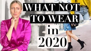 WHAT NOT TO WEAR IN 2020