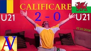 România U21 - Ţara Galilor U21 2-0   Reactia mea + Golurile!