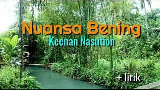 Nuansa Bening - Keenan Nasution (+lirik)