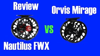 Nautilus FWX 5/6 vs Orvis Mirage II (3,4,5) Fly Reel Review - Fly Fishing