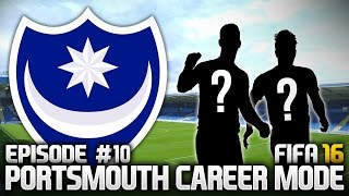 FIFA 16: PORTSMOUTH CAREER MODE #10 - TWO MORE SIGNINGS!