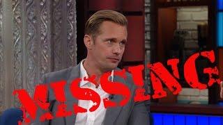 Stephen's Live Colonoscopy Ends In Disaster. Alexander Skarsgård Still Missing