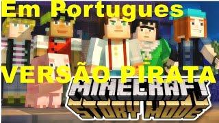 Como colocar Minecraft Story Mode  Em PORTUGUES PIRATA 2015