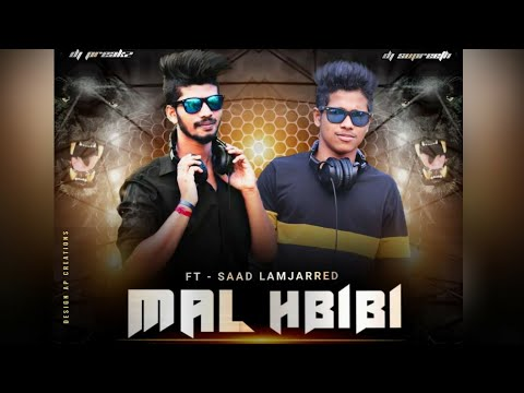 MAL HBIBI   REMIX DJ SUPREETH AND DJ PREAKZ