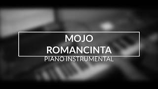 MOJO - Romancinta (Piano Instrumental Cover)