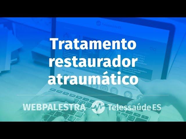 WebPalestra: Tratamento Restaurador Atraumático
