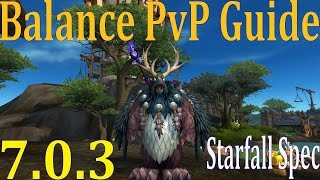 7.0.3 Balance Druid PvP Guide - Pre Patch Talents and Rotation - Starfall Build