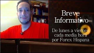 Breve Informativo - Noticias Forex del 27 de Julio 2018
