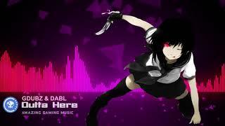 ▶[Electro] ★ GDubz & Dabl - Outta Here
