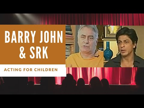 Barry John and Shah Rukh on acting for children