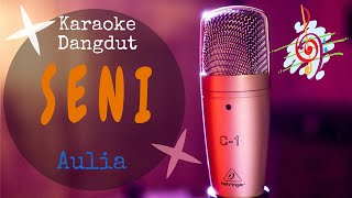 Download Karaoke Seni - Aulia D Academy (Karaoke Dangdut Lirik Tanpa Vocal)