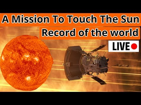 Parker solar probe live location | Record of the world | A mission to touch the sun
