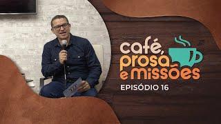 Café, Prosa e Missões | Episódio  | IPP TV