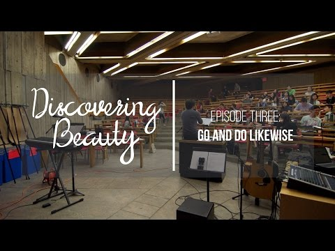#DiscoveringBeauty Episode 3 - Go And Do Likewise (#CC2015)