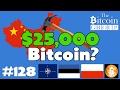The Bitcoin Group #128 - China Again, NATO, Estonia, Japan, Poland and the $25,000 Bitcoin