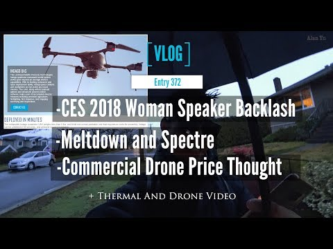 CES 2018 Woman In Tech Speaker Backlash Plus Intel Meltdown and Spectre With Drone Dolly Zoom