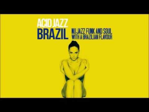 Acid Jazz Brazil   Nu Jazz, Funk & Soul with a brazilian flower  (432 hz) Top Lounge Chillout Music