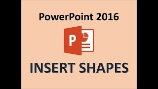 PowerPoint 2016 - Insert Shapes
