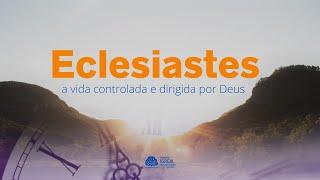 Eclesiastes part 1 | Rev. Marcio Cleib