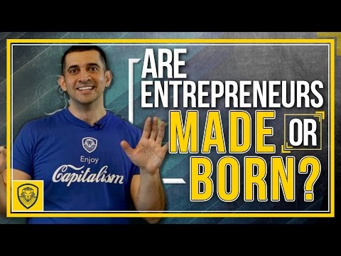 Are Entrepreneurs Made or Born?