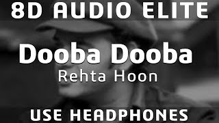 8D AUDIO | Dooba Dooba Rehta Hoon  - Silk Route