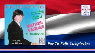 Rafael Vargas - Por Tu Feliz Cumpleaños