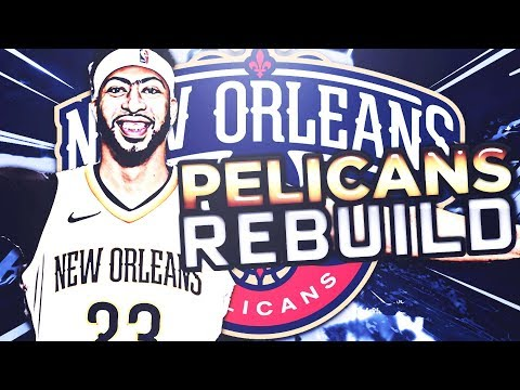 TRADING A SUPERSTAR!! REBUILDING THE NEW ORLEANS PELICANS!! NBA 2K18 MY LEAGUE