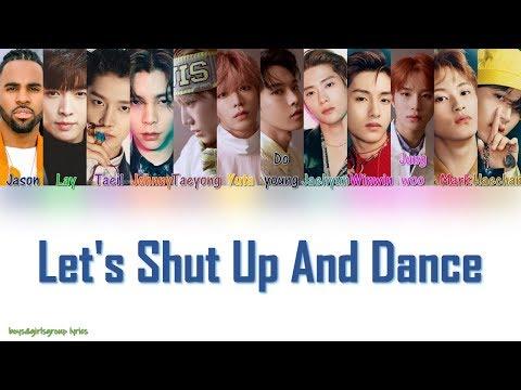 Jason Derulo, Lay, NCT 127 – Let's Shut Up & Dance [COLOR CODED LYRICS(ENG)]