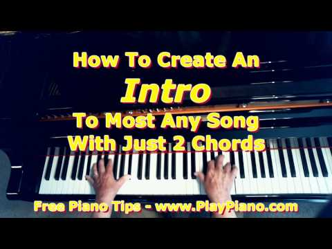How To Create An Intro For Most Any Song With Just  2 Chords
