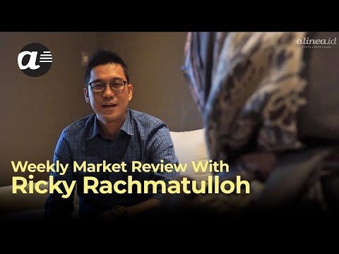 Weekly market review with Ricky Rachmatulloh