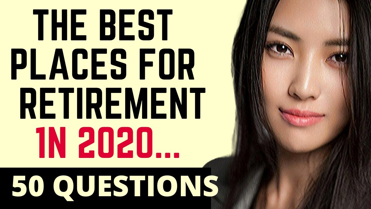 Best State To Retire In 2020.The Best Place For Retirement In 2020 50 Questions You Should Ask