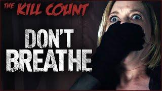 Don't Breathe (2016) KILL COUNT