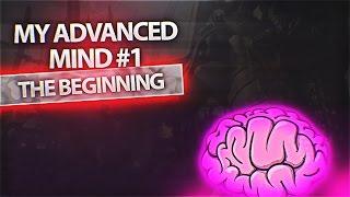 The Beginning - My Advanced Mind #1