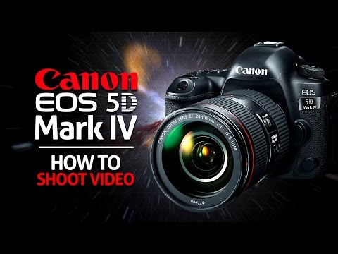 How to shoot video on the Canon 5D MKIV