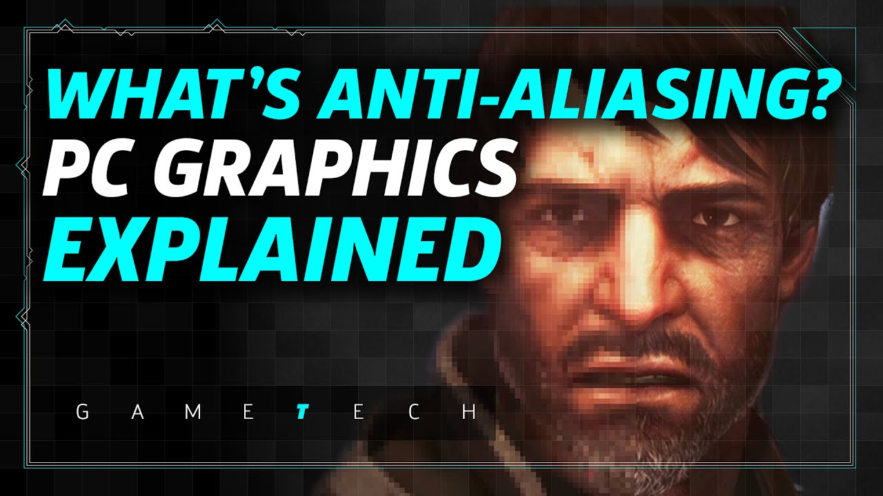 What Is Antialiasing? PC Graphics Settings Explained